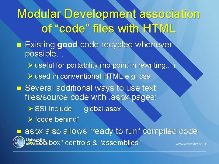 """Modular Development association of """"code"""" files with HTML n Existing good code recycled whenever"""