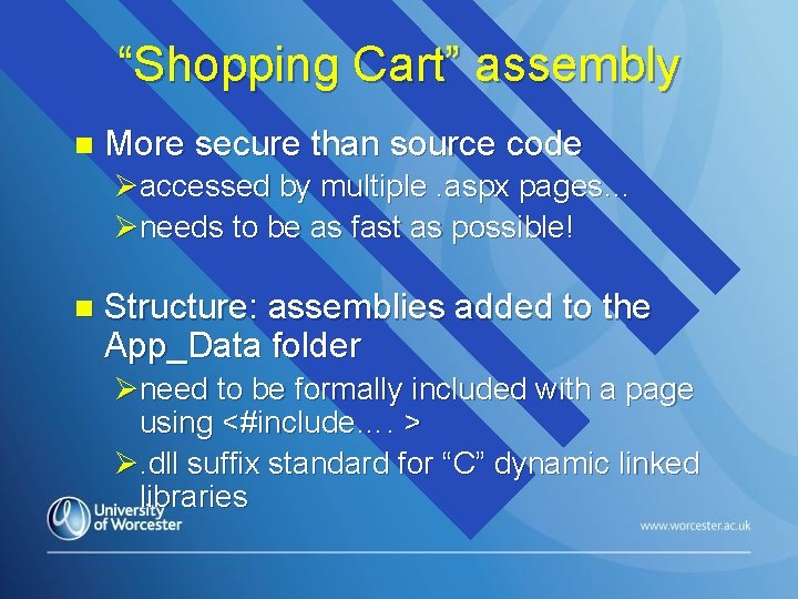 """""""Shopping Cart"""" assembly n More secure than source code Øaccessed by multiple. aspx pages…"""