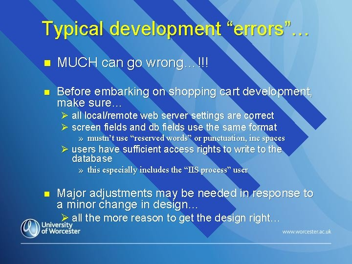 """Typical development """"errors""""… n MUCH can go wrong…!!! n Before embarking on shopping cart"""