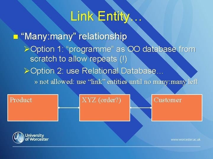 """Link Entity… n """"Many: many"""" relationship ØOption 1: """"programme"""" as OO database from scratch"""