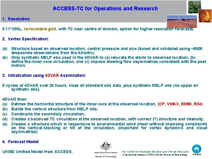ACCESS-TC for Operations and Research 1. Resolution: 0. 110 X 50 L, re-locatable grid,