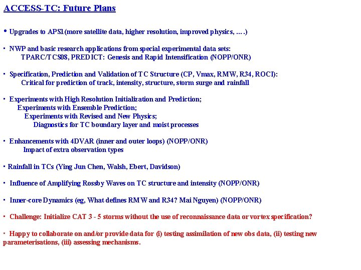 ACCESS-TC: Future Plans • Upgrades to APS 1(more satellite data, higher resolution, improved physics,