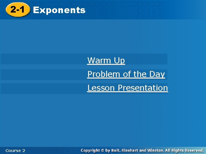 2 -1 Exponents Warm Up Problem of the Day Lesson Presentation Course 2