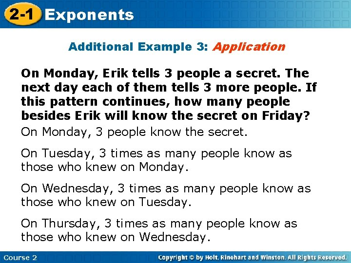 2 -1 Exponents Additional Example 3: Application On Monday, Erik tells 3 people a