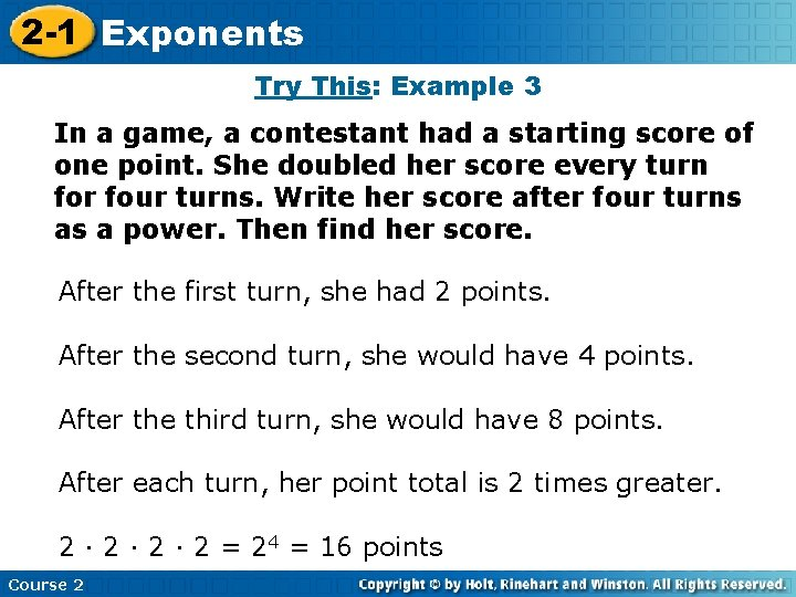 2 -1 Exponents Insert Lesson Title Here Try This: Example 3 In a game,