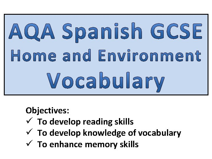 Objectives: ü To develop reading skills ü To develop knowledge of vocabulary ü To