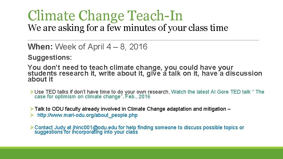 Climate Change Teach-In We are asking for a few minutes of your class time