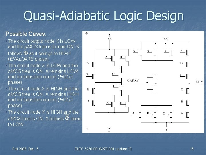 Quasi-Adiabatic Logic Design Possible Cases: • The circuit output node X is LOW and