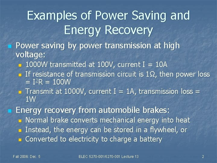 Examples of Power Saving and Energy Recovery n Power saving by power transmission at