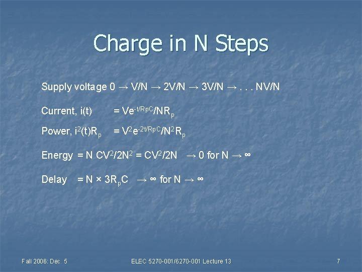 Charge in N Steps Supply voltage 0 → V/N → 2 V/N → 3