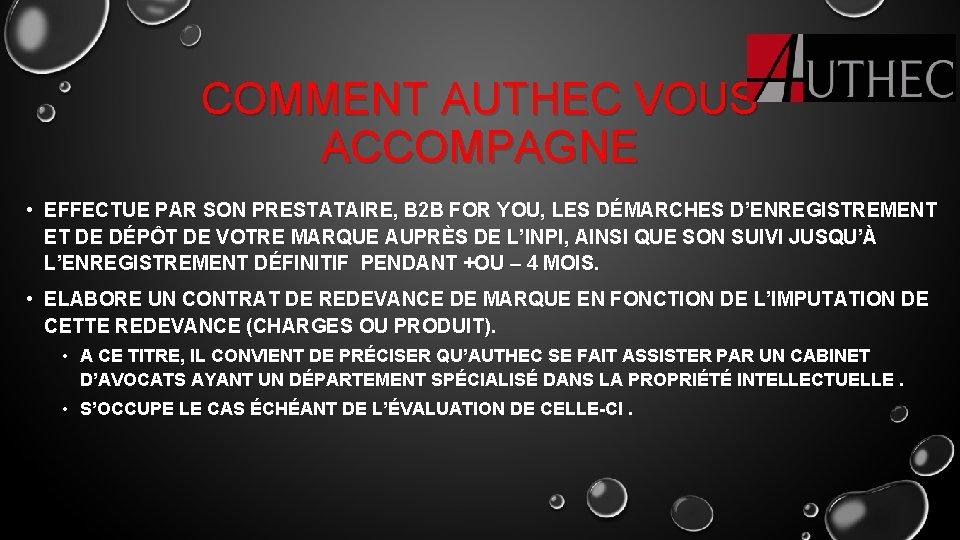 COMMENT AUTHEC VOUS ACCOMPAGNE • EFFECTUE PAR SON PRESTATAIRE, B 2 B FOR YOU,