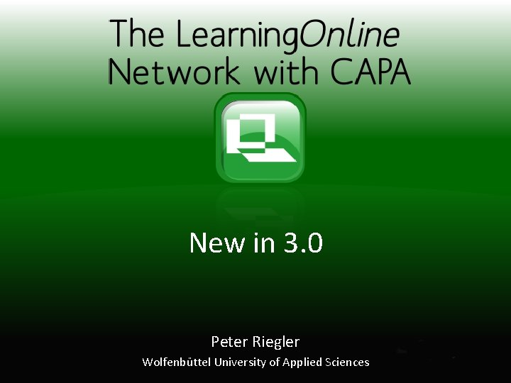 New in 3. 0 Peter Riegler Wolfenbüttel University of Applied Sciences
