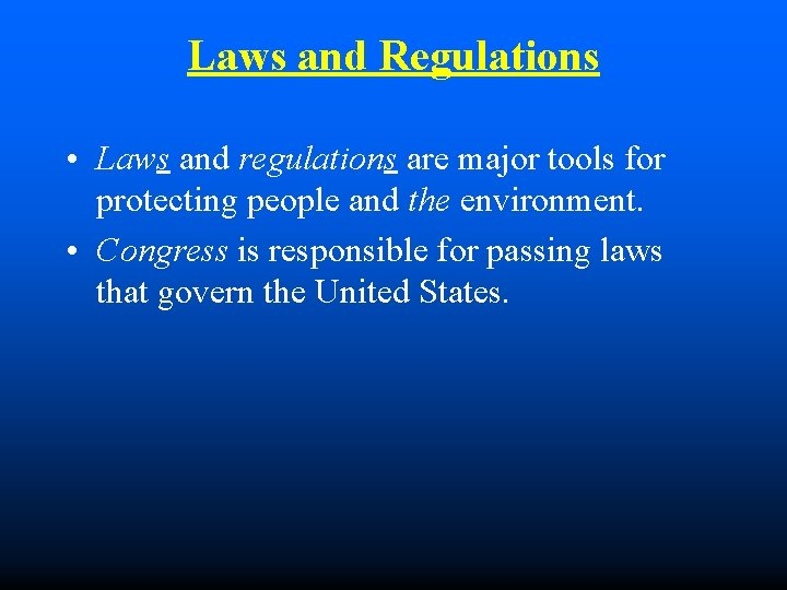 Laws and Regulations • Laws and regulations are major tools for protecting people and