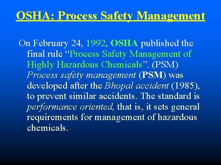 """OSHA: Process Safety Management On February 24, 1992, OSHA published the final rule """"Process"""