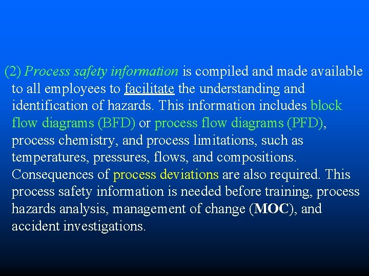 (2) Process safety information is compiled and made available to all employees to facilitate