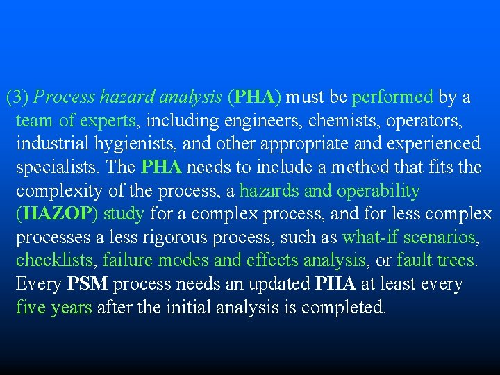 (3) Process hazard analysis (PHA) must be performed by a team of experts, including