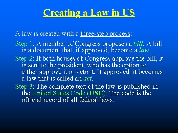 Creating a Law in US A law is created with a three-step process: Step