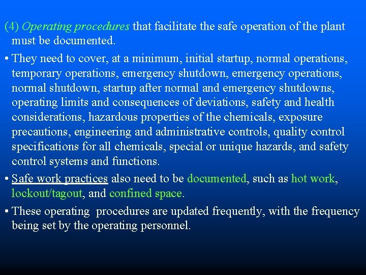 (4) Operating procedures that facilitate the safe operation of the plant must be documented.
