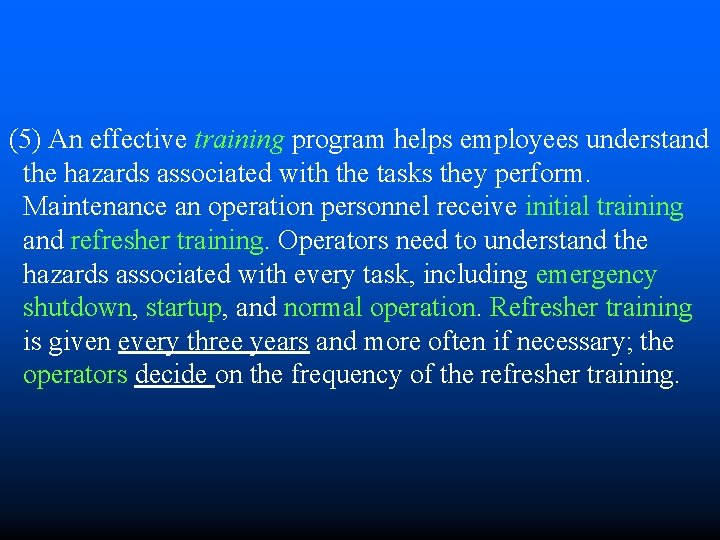 (5) An effective training program helps employees understand the hazards associated with the tasks