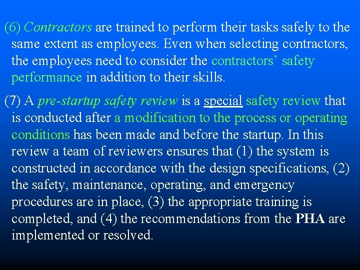 (6) Contractors are trained to perform their tasks safely to the same extent as