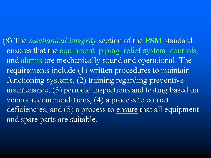 (8) The mechanical integrity section of the PSM standard ensures that the equipment, piping,