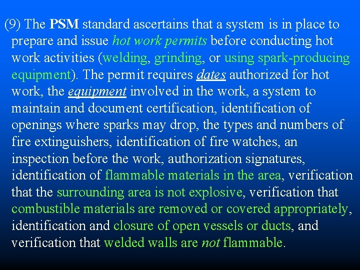 (9) The PSM standard ascertains that a system is in place to prepare and