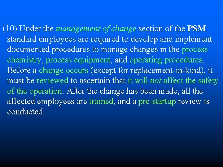 (10) Under the management of change section of the PSM standard employees are required