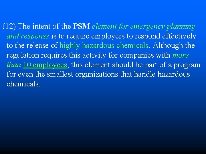 (12) The intent of the PSM element for emergency planning and response is to