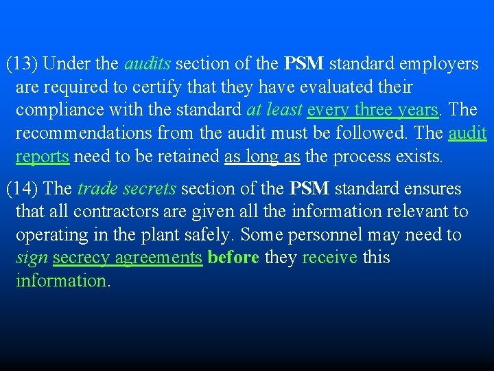(13) Under the audits section of the PSM standard employers are required to certify