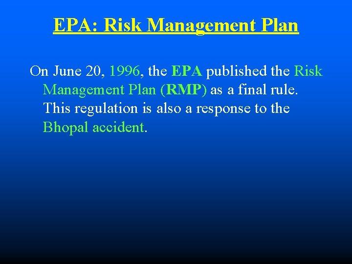 EPA: Risk Management Plan On June 20, 1996, the EPA published the Risk Management