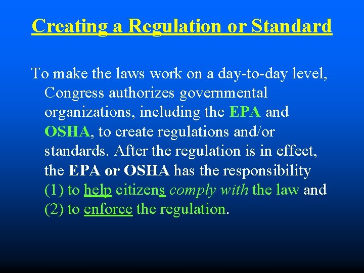 Creating a Regulation or Standard To make the laws work on a day-to-day level,