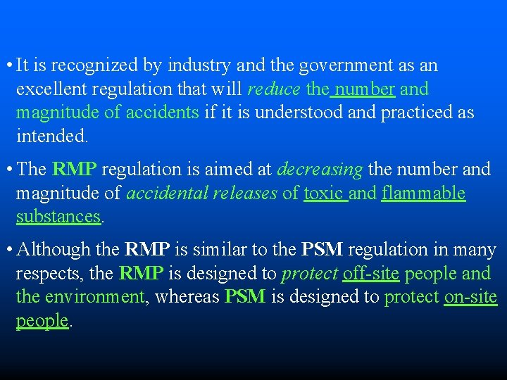 • It is recognized by industry and the government as an excellent regulation