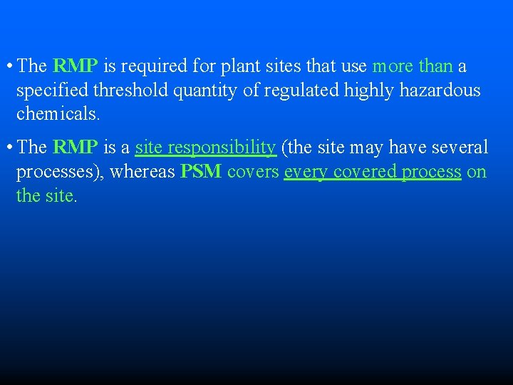 • The RMP is required for plant sites that use more than a