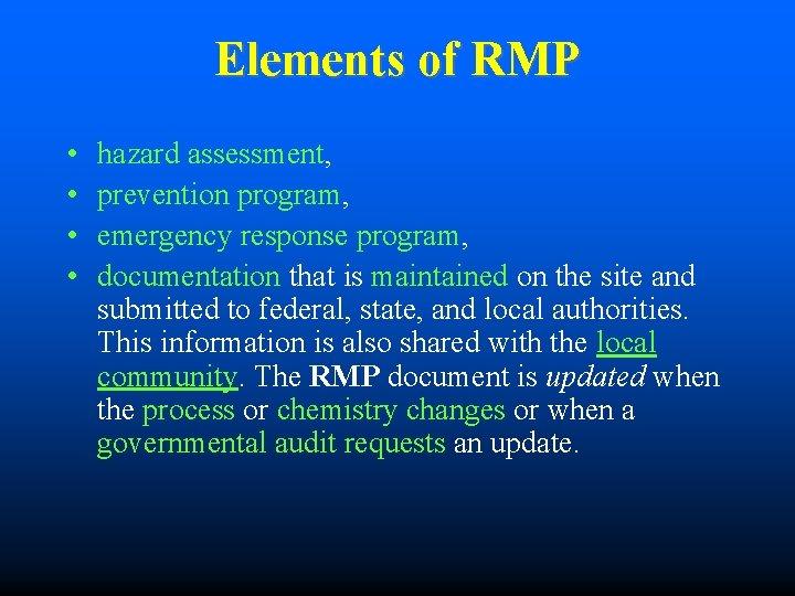 Elements of RMP • • hazard assessment, prevention program, emergency response program, documentation that