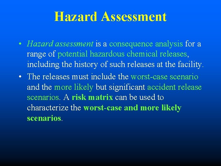 Hazard Assessment • Hazard assessment is a consequence analysis for a range of potential