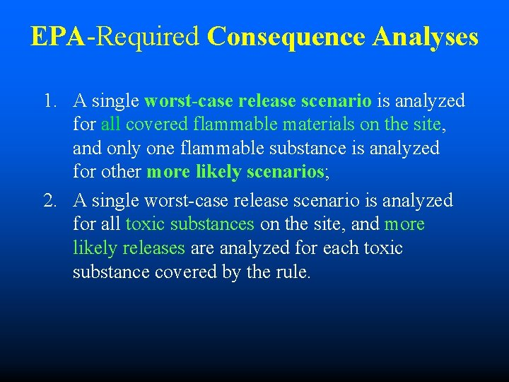 EPA-Required Consequence Analyses 1. A single worst-case release scenario is analyzed for all covered
