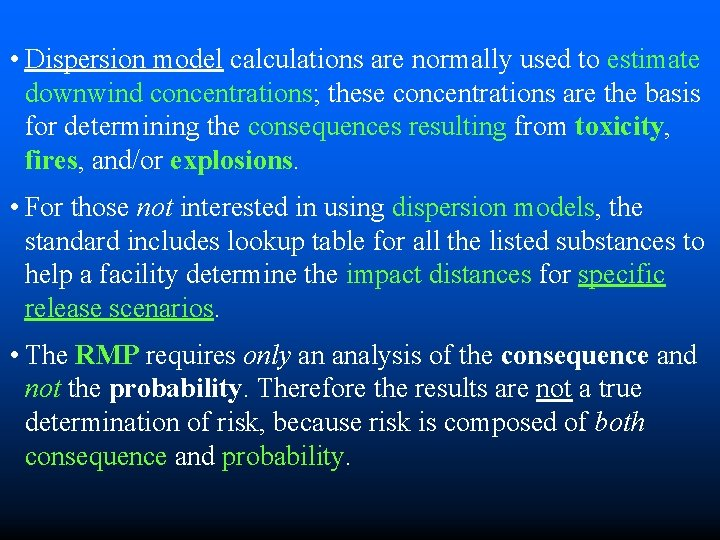 • Dispersion model calculations are normally used to estimate downwind concentrations; these concentrations
