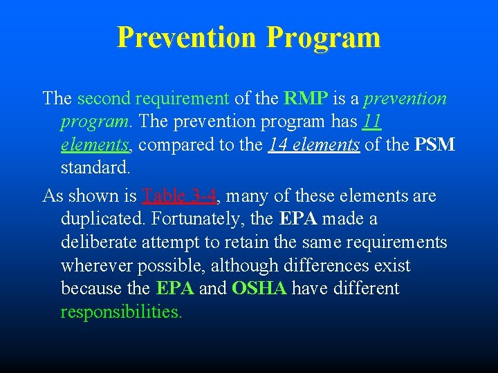 Prevention Program The second requirement of the RMP is a prevention program. The prevention