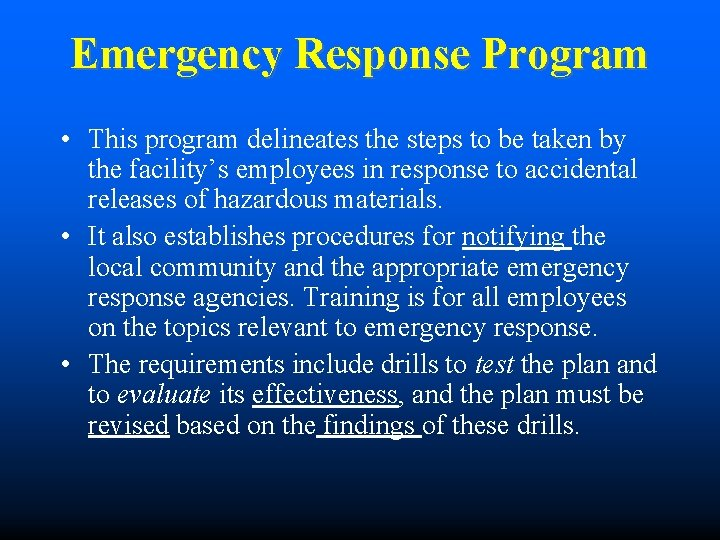 Emergency Response Program • This program delineates the steps to be taken by the