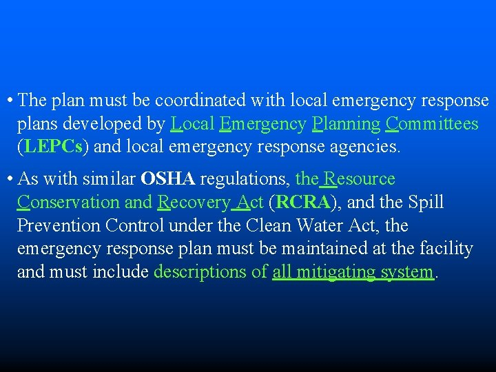 • The plan must be coordinated with local emergency response plans developed by