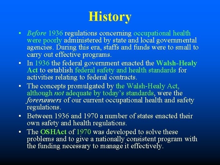 History • Before 1936 regulations concerning occupational health were poorly administered by state and