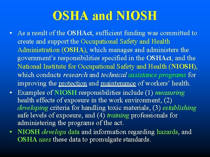 OSHA and NIOSH • As a result of the OSHAct, sufficient funding was committed