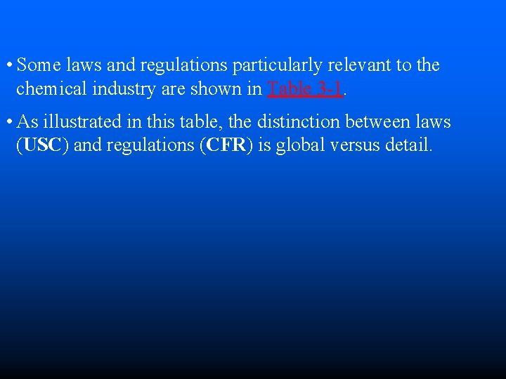 • Some laws and regulations particularly relevant to the chemical industry are shown