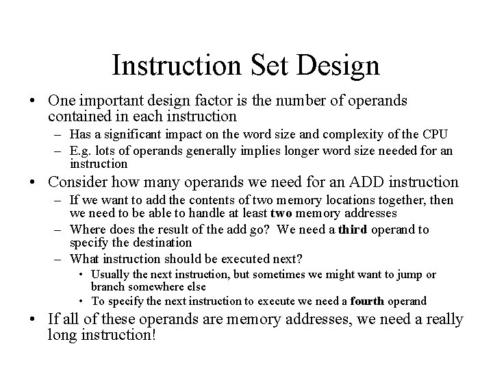 Instruction Set Design • One important design factor is the number of operands contained