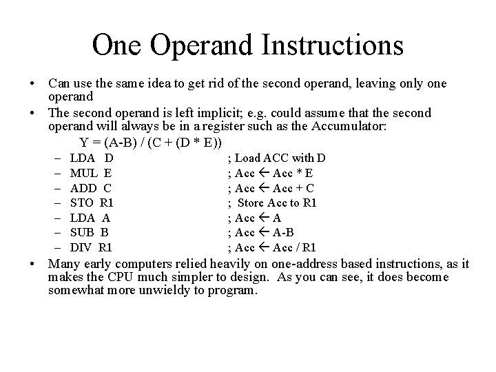 One Operand Instructions • Can use the same idea to get rid of the