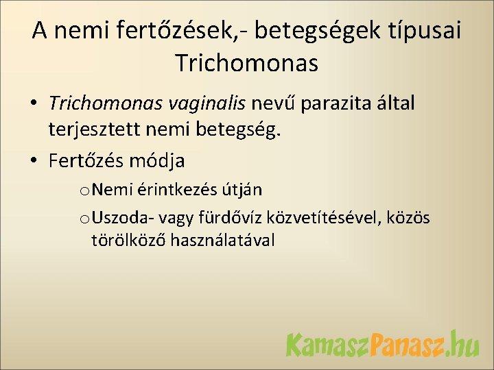 lehet e együtt élni Trichomonas szal