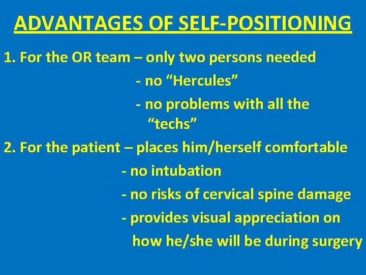 ADVANTAGES OF SELF-POSITIONING 1. For the OR team – only two persons needed -