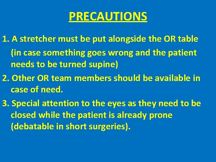 PRECAUTIONS 1. A stretcher must be put alongside the OR table (in case something