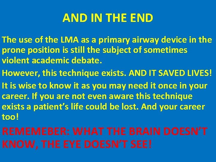 AND IN THE END The use of the LMA as a primary airway device