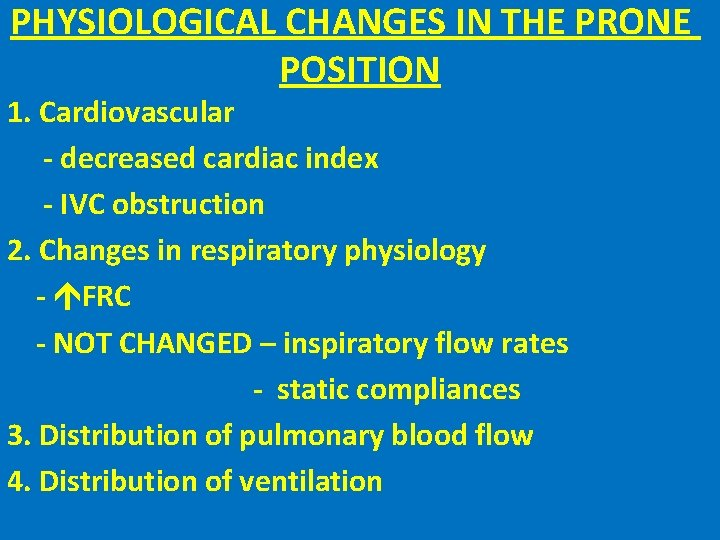 PHYSIOLOGICAL CHANGES IN THE PRONE POSITION 1. Cardiovascular - decreased cardiac index - IVC